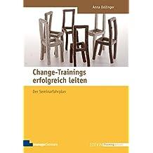Change-Trainings erfolgreich leiten: Der Seminarfahrplan (Edition Training aktuell)
