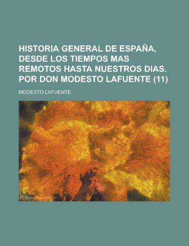 Historia General de Espa A, Desde Los Tiempos Mas Remotos Hasta Nuestros Dias. Por Don Modesto Lafuente (11)