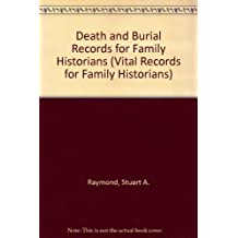 Death and Burial Records for Family Historians (Vital Records for Family Historians)
