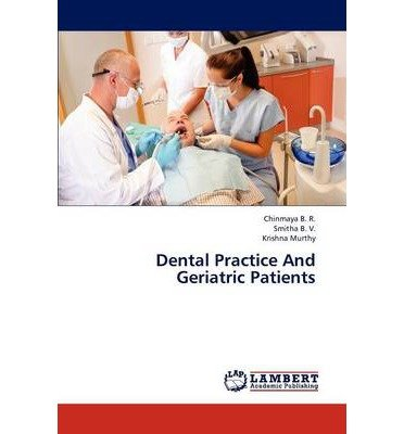 [(Dental Practice and Geriatric Patients)] [Author: B R Chinmaya] published on (December, 2012)