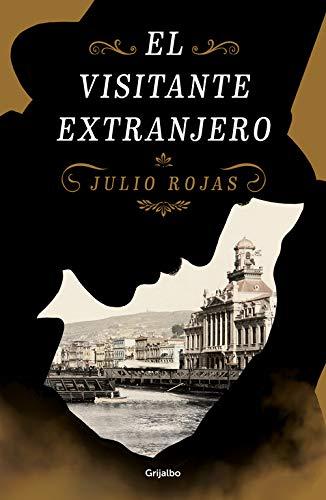 El visitante extranjero (Novela histórica) por Julio Rojas