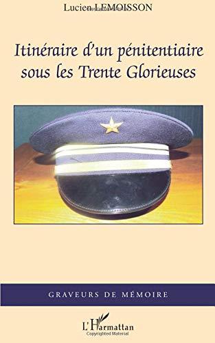 Itinéraire d'un pénitentiaire sous les Trente Glorieuses