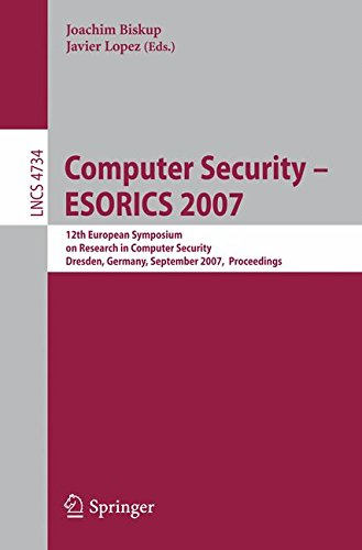Computer Security - ESORICS 2007: 12th European Symposium On Research In Computer Security, Dresden, Germany, September 24 - 26, 2007, Proceedings (Lecture Notes in Computer Science)