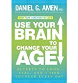 [ USE YOUR BRAIN TO CHANGE YOUR AGE BY AMEN, DANIEL G.](AUTHOR)HARDBACK