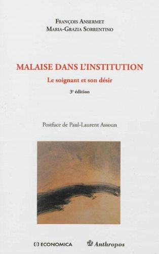 Malaise dans l'institution - Le soignant et son désir