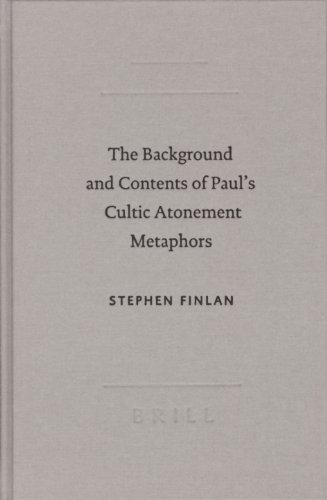The Background and Contents of Paul's Cultic Atonement Metaphors (SBL - Academia Biblica)