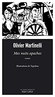 Mes nuits apaches par Olivier Martinelli