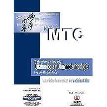 Tratamiento integrado. Oftalmología y Otorrinolaringología: Materiales Académicos de Medicina China