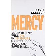 Mercy by David Kessler (2009-11-26)