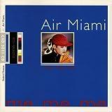 Songtexte von Air Miami - Me. Me. Me.