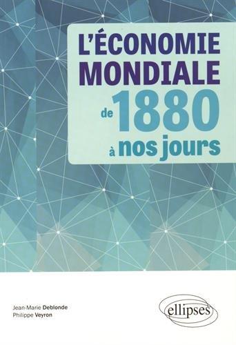 L'Économie Mondiale De 1880 à nos Jours