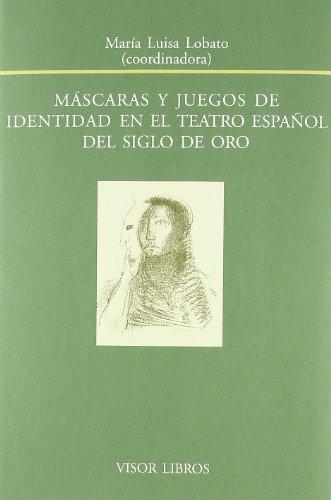 Mascaras y Juegos de Identidad (Biblioteca Filologica Hispana)