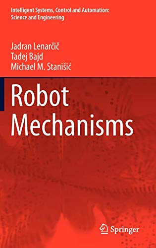 Robot Mechanisms (Intelligent Systems, Control and Automation: Science and Engineering, Band 60)