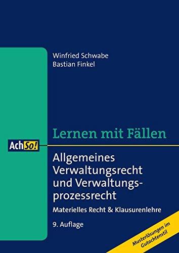 Lernen mit Fällen Allgemeines Verwaltungsrecht und Verwaltungsprozessrecht: Materielles Recht & Klausurenlehre (AchSo! Lernen mit Fällen)