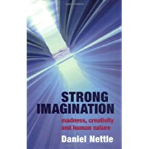 Strong Imagination: Madness, Creativity and Human Nature