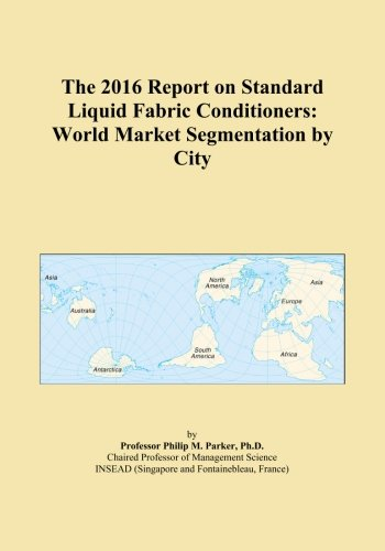 the-2016-report-on-standard-liquid-fabric-conditioners-world-market-segmentation-by-city