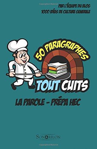La parole - Prpa HEC: 50 paragraphes tout cuits