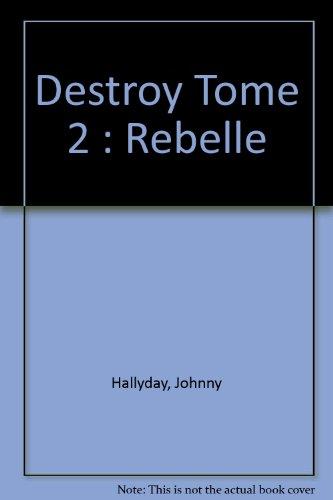 Destroy, tome 2. Le Rebelle