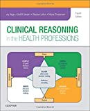 Clinical Reasoning in the Health Professions, 4e