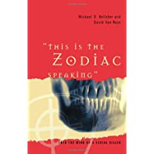 """""""This is the Zodiac Speaking"""": Into the Mind of a Serial Killer"""
