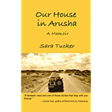Our House In Arusha (English Edition)