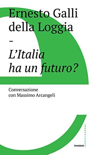 L'Italia ha un futuro (Italian Edition) por Ernesto Galli della Loggia