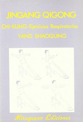 Jingang Qigong. Ejercicios de Respiración Chi Kung (Medicinas Blandas) por Yang Shoaquing