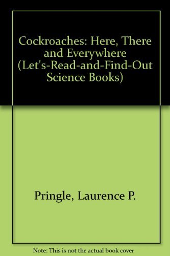 Cockroaches: Here, There and Everywhere (Let's-Read-and-Find-Out Science Books) by Laurence P. Pringle (1971-06-01)