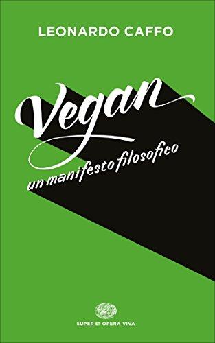 Vegan: Un manifesto filosofico (Super ET. Opera viva)