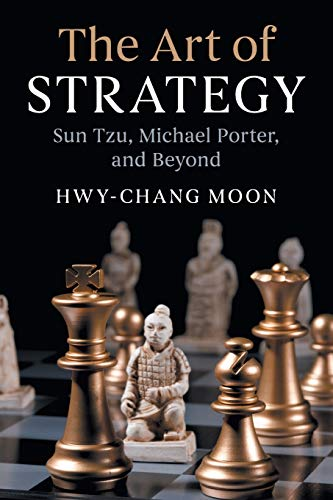 The Art of Strategy: Sun Tzu, Michael Porter, and Beyond