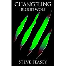 BLOOD WOLF (CHANGELING Book 3)