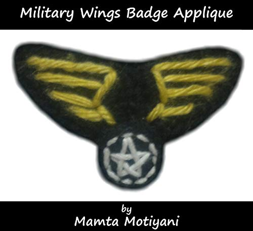 Marine Corps Applique (Military Wings Badge | Crochet Pattern: An Embellishment To Make For Patriots Pilots Army Men Aviators & Heros (Crochet Applique Patterns) (English Edition))