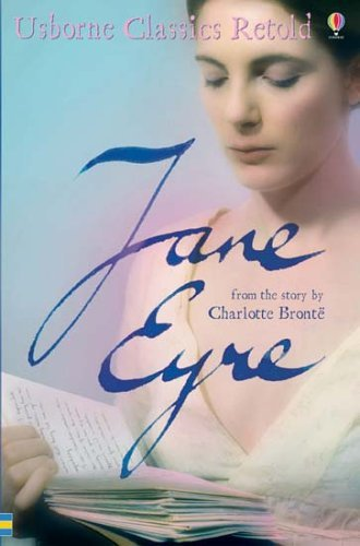 Jane Eyre: From the Novel by Charlotte Bronte (Usborne Classics Retold) by Charlotte Bronte (2006-07-28)