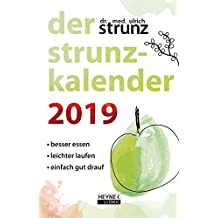 Der Strunz-Kalender 2019: Besser essen - leichter laufen - einfach gut drauf - Taschenkalender