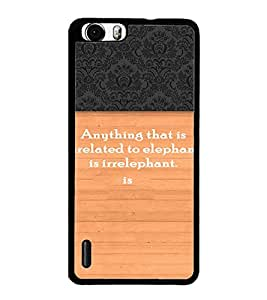 PrintDhaba Quote D-3296 Back Case Cover for HUAWEI HONOR 6 (Multi-Coloured)