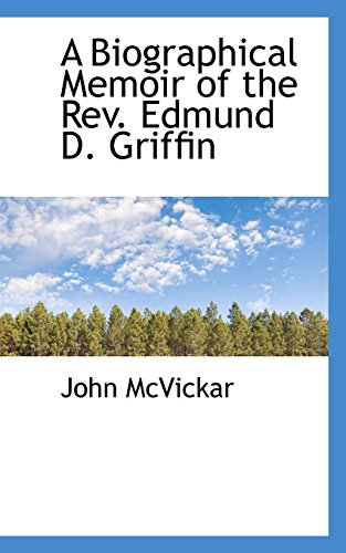 A Biographical Memoir of the Rev. Edmund D. Griffin