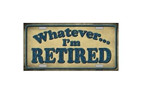Smart Blonde Whatever I'm Retired Novelty Vanity License Plate Tag Sign