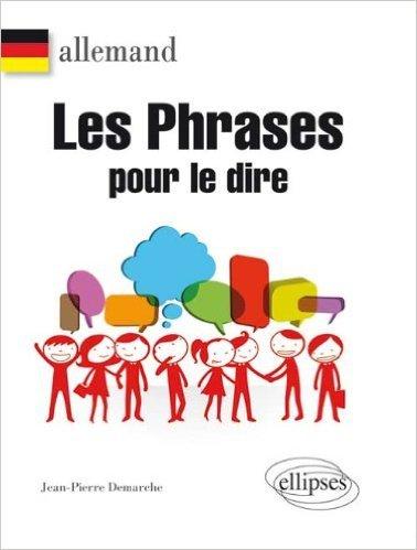 Allemand Les Phrases pour le Dire de Jean-Pierre Demarche ( 27 novembre 2012 )
