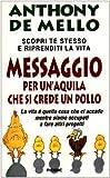 Scarica Libro Messaggio per un aquila che si crede un pollo La lezione spirituale della consapevolezza (PDF,EPUB,MOBI) Online Italiano Gratis