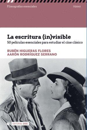 Escritura (in)visible. 50 películas esenciales para estudiar el cine clásico (Filmografías Esenciales) por Aarón Rodríguez Serrano