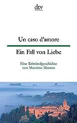 Un caso d'amore Ein Fall von Liebe: Eine Kriminalgeschichte (dtv zweisprachig)