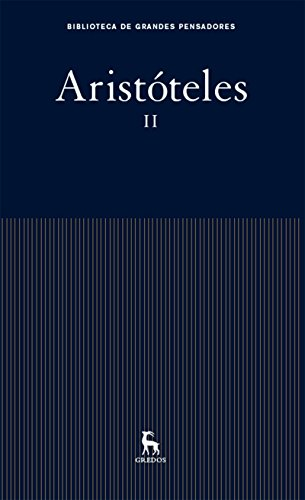 Aristóteles II (Biblioteca Grandes Pensadores) por Aristóteles