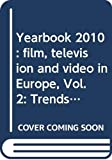 Yearbook 2010: film, television and video in Europe, Vol. 2: Trends in European television...