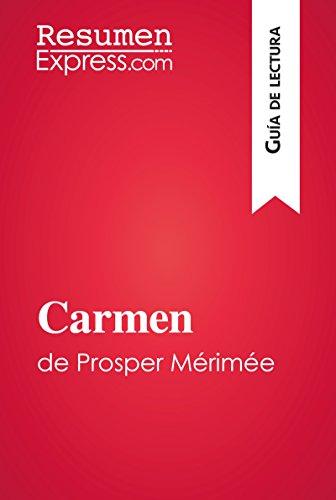 Carmen de Prosper Mérimée (Guía de lectura): Resumen y análisis completo por ResumenExpress.com