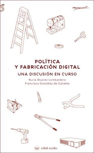 Política y fabricación digital: Una discusión en curso.