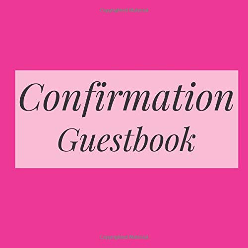 Confirmation Guestbook: Hot Pink - Holy Christian Baptism Celebration Party Guest Signing Sign In Reception Visitor Book, Girl Boy Teen Child w/ Gift ... Wishes, Photo Milestones Keepsake Ceremony