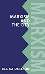 Marxism and the City (Marxist Introductions) by Ira Katznelson (1994-01-06)