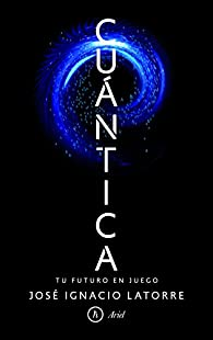 Cuántica par José Ignacio Latorre Sentís