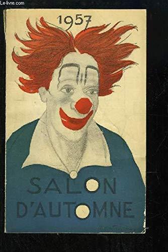 Catalogue 1957 (2 novembre au 1er décembre). Peinture, sculpture, dessin, gravure, livre, arts appliqués. par SOCIETE DU SALON D'AUTOMNE