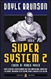 eBook Gratis da Scaricare Super system 2 Corso di power poker (PDF,EPUB,MOBI) Online Italiano